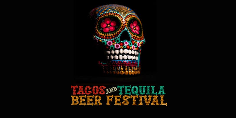 Tacos and Tequila Beer Festival